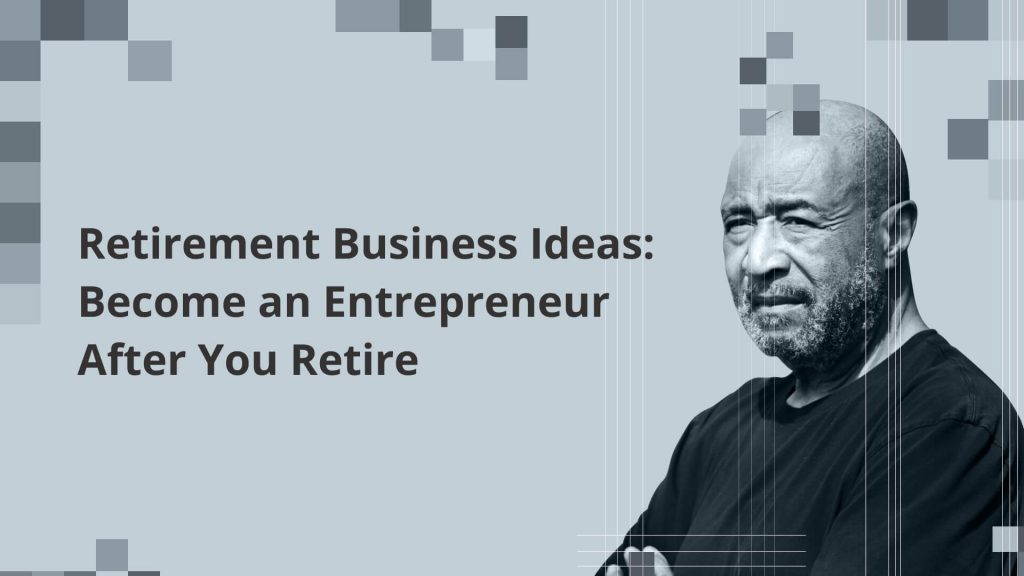 Starting your retirement Business